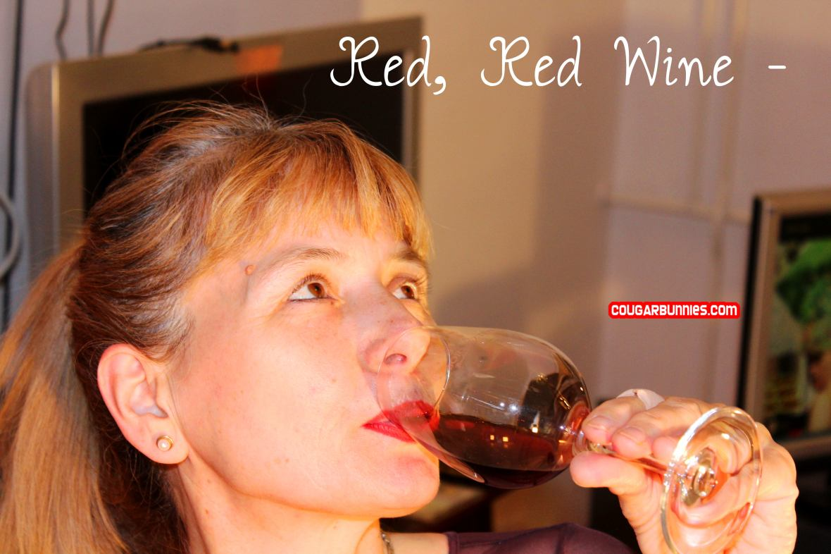 Red wine is a good friend when getting ready for my solo affair with the camera - CougarBunnies.com